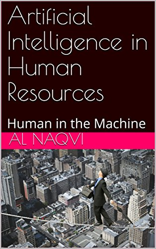 Artificial Intelligence in Human Resources: Human in the Machine