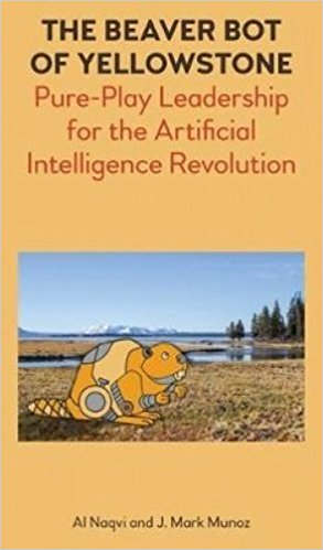 The Beaver Bot of Yellowstone Pure Play Leadership for the Artificial Intelligence Revolution